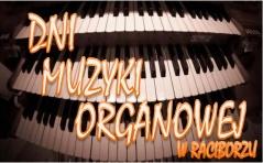 Dni Muzyki Organowej w Raciborzu